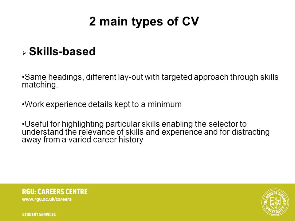 2 main types of CV Skills-based. Same headings, different lay-out with targeted approach through skills matching.