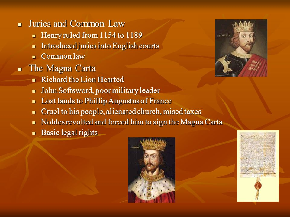 Juries and Common Law The Magna Carta Henry ruled from 1154 to 1189