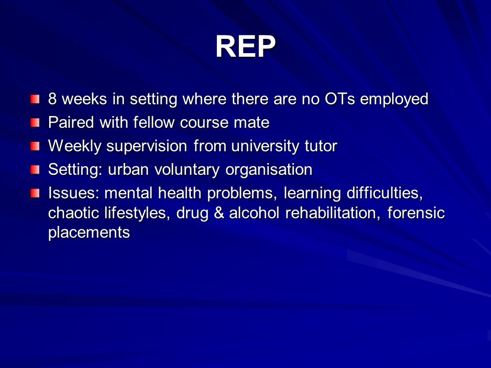 REP 8 weeks in setting where there are no OTs employed