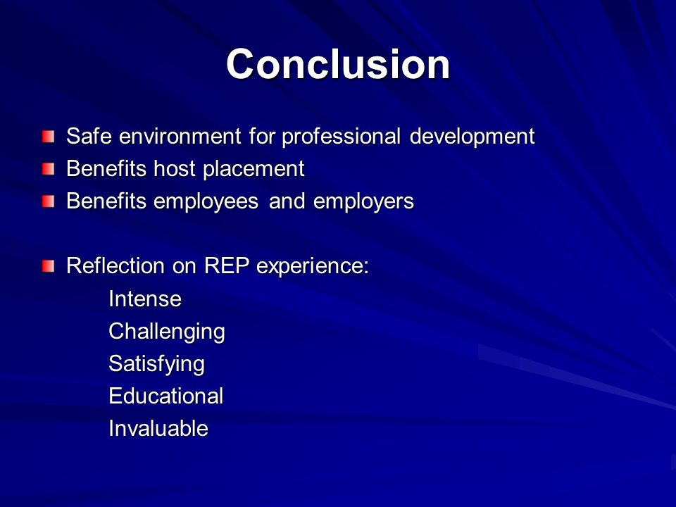 Conclusion Safe environment for professional development