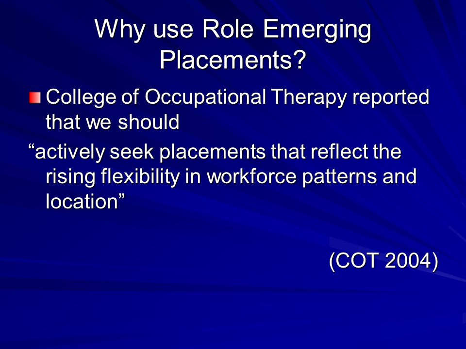 Why use Role Emerging Placements