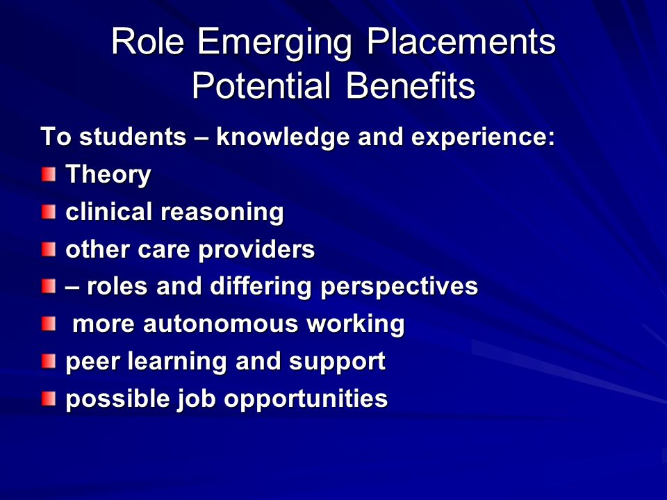 Role Emerging Placements Potential Benefits
