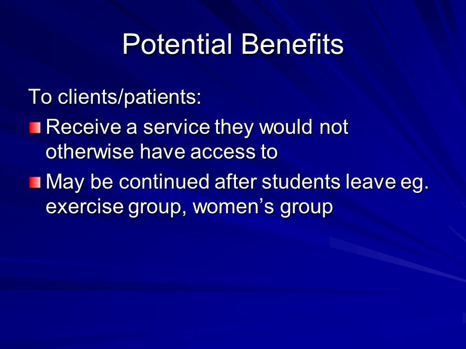 Potential Benefits To clients/patients: