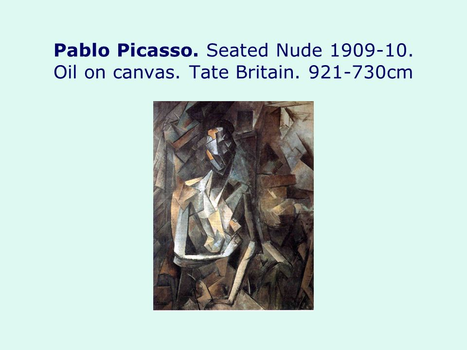 Pablo Picasso. Seated Nude Oil on canvas. Tate Britain