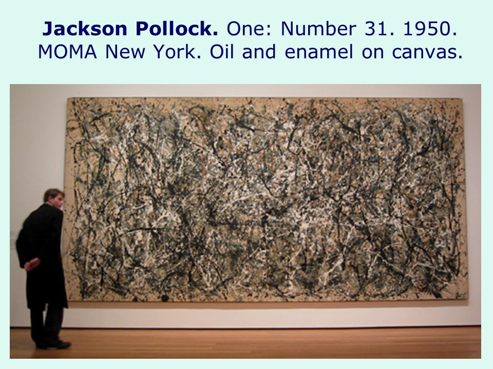 Jackson Pollock. One: Number MOMA New York