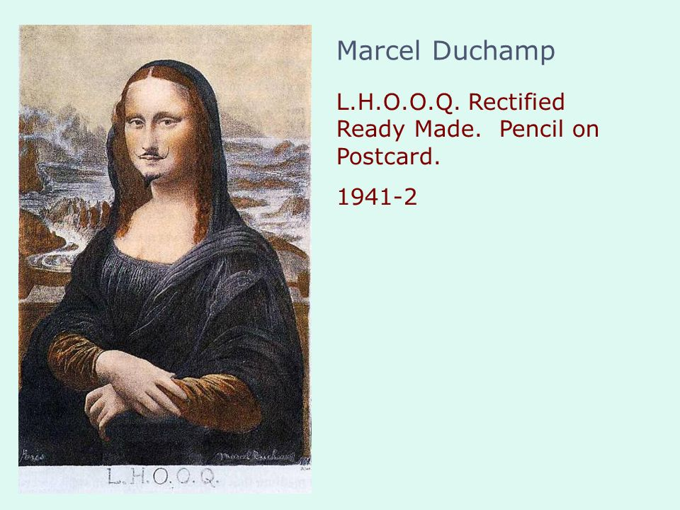 Marcel Duchamp L.H.O.O.Q. Rectified Ready Made. Pencil on Postcard.