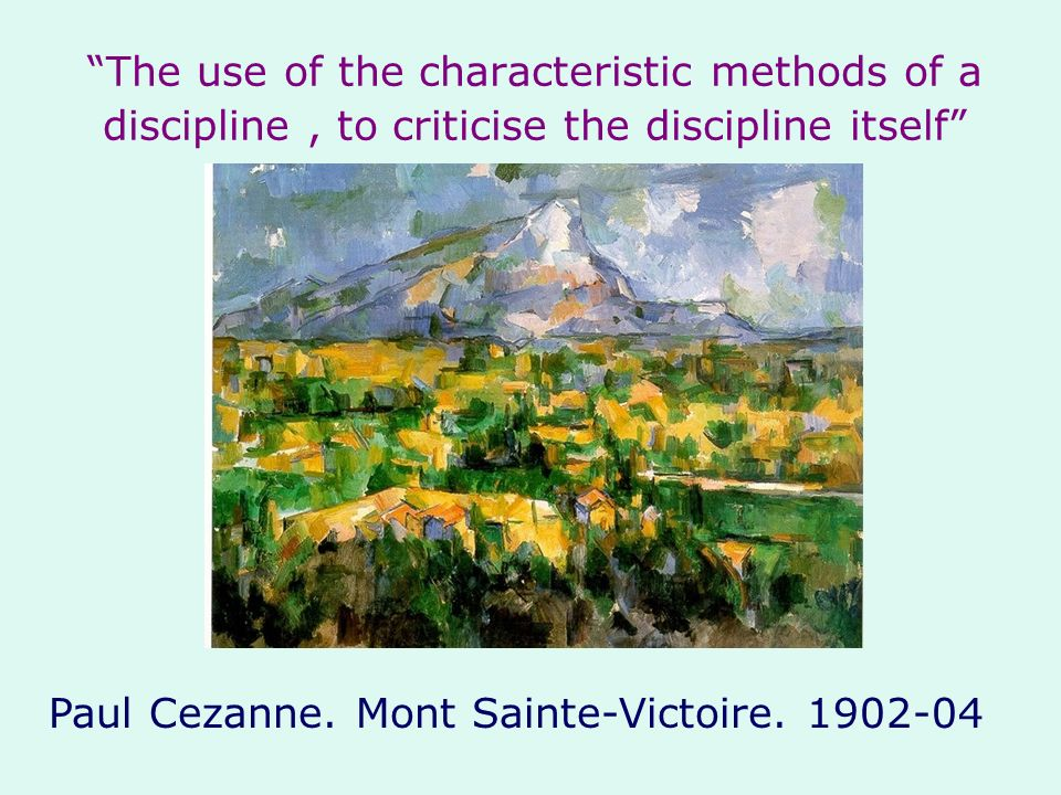 The use of the characteristic methods of a discipline , to criticise the discipline itself