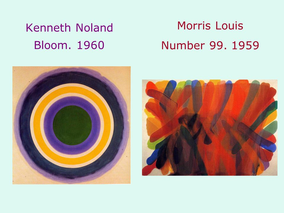 Morris Louis Number 99. 1959 Kenneth Noland Bloom. 1960