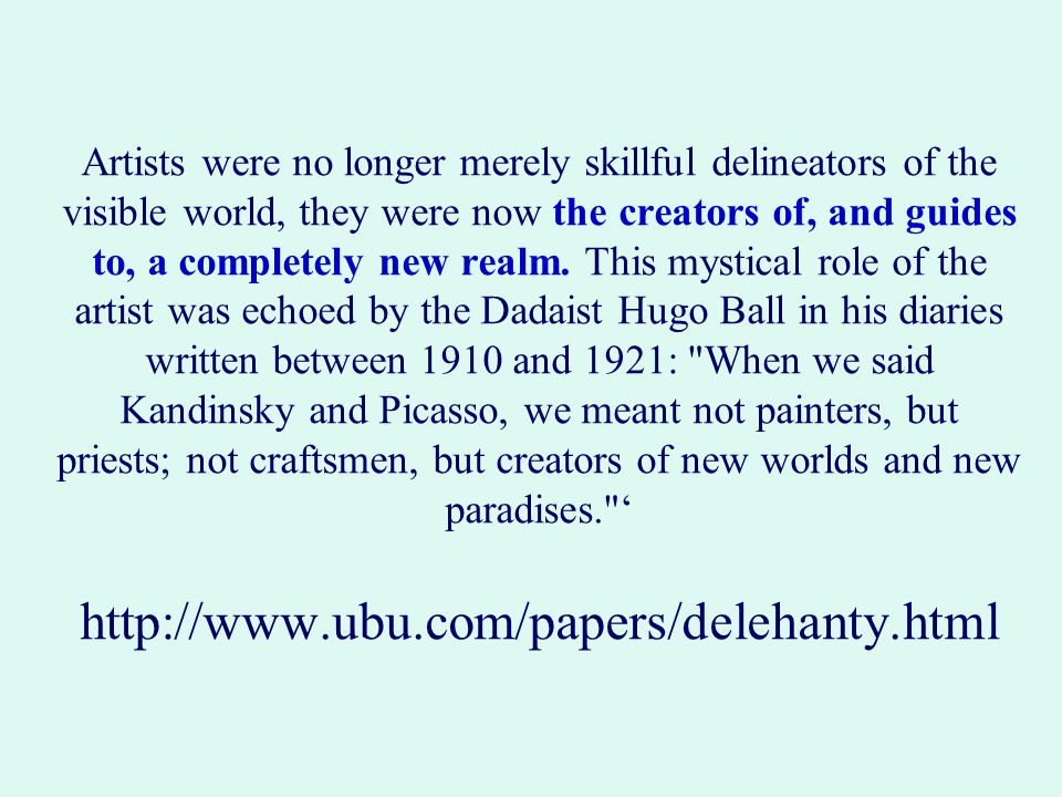 Artists were no longer merely skillful delineators of the visible world, they were now the creators of, and guides to, a completely new realm.
