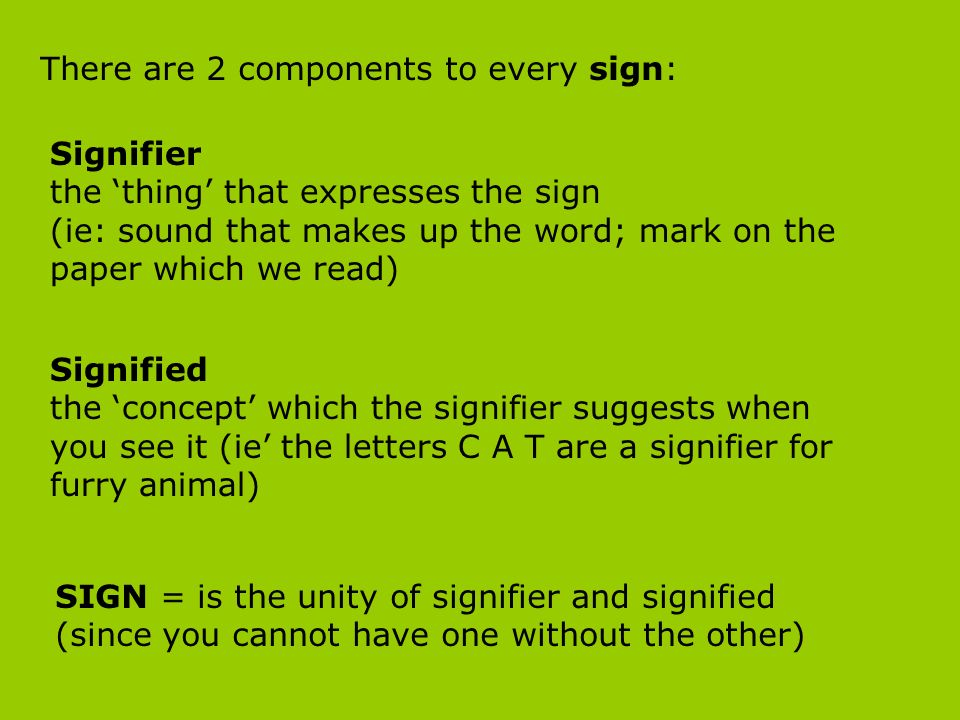 There are 2 components to every sign: