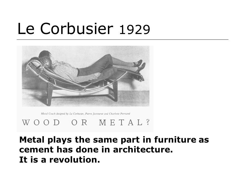 Le Corbusier 1929 Article in 'The Studio' magazine 'Wood or Metal' Questioned 'humanity' of functionalism.