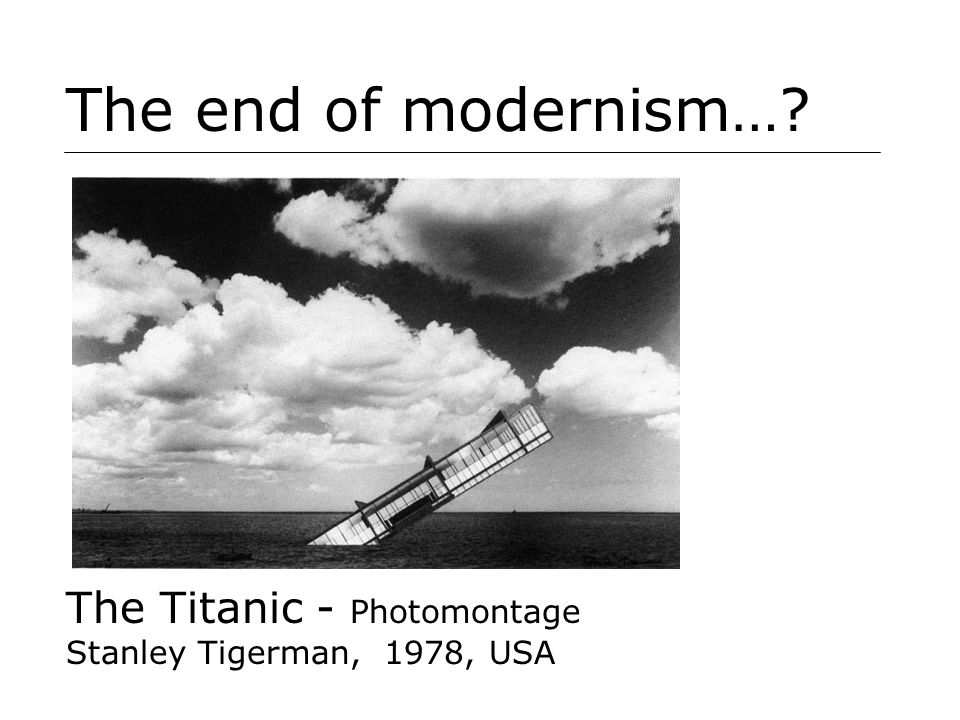 The end of modernism… The Titanic - Photomontage