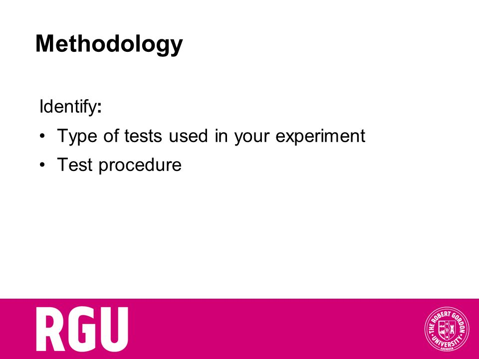 Methodology Identify: Type of tests used in your experiment
