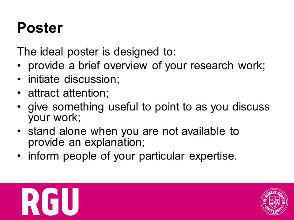 Poster The ideal poster is designed to: