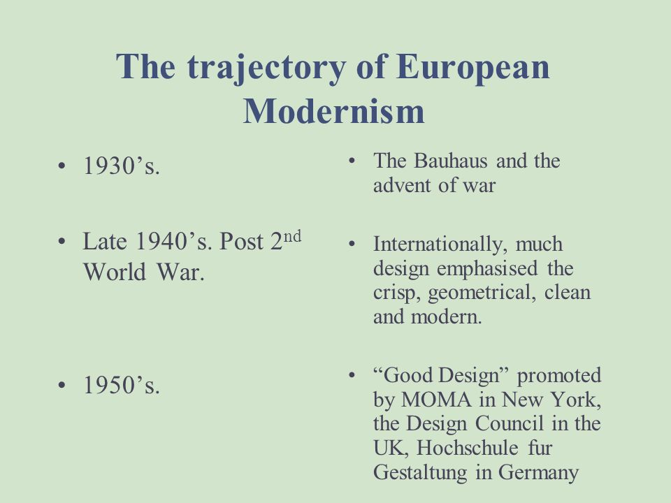 The trajectory of European Modernism