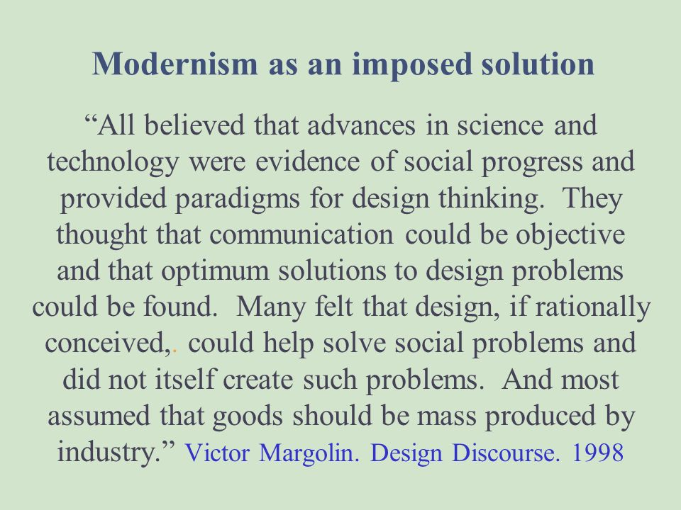 Modernism as an imposed solution