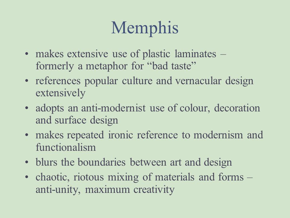 Memphis makes extensive use of plastic laminates – formerly a metaphor for bad taste references popular culture and vernacular design extensively.