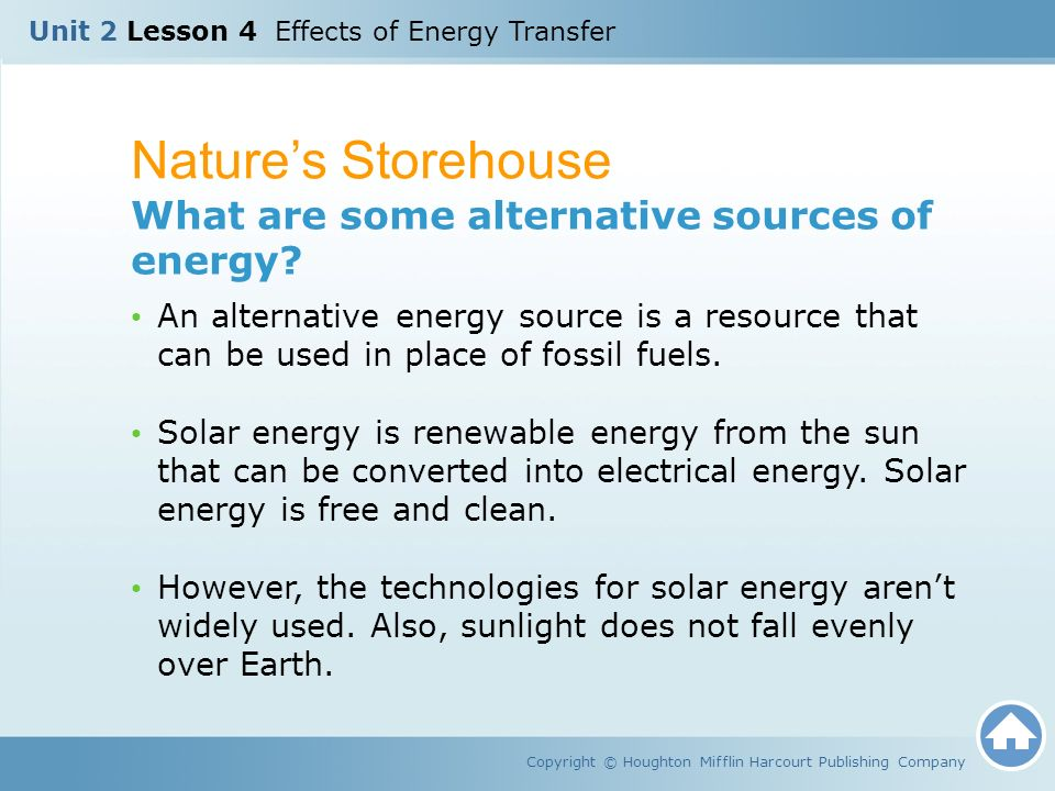 Nature's Storehouse What are some alternative sources of energy