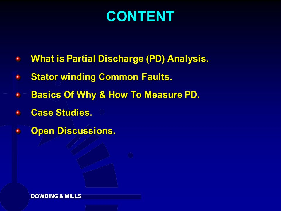 CONTENT What is Partial Discharge (PD) Analysis.