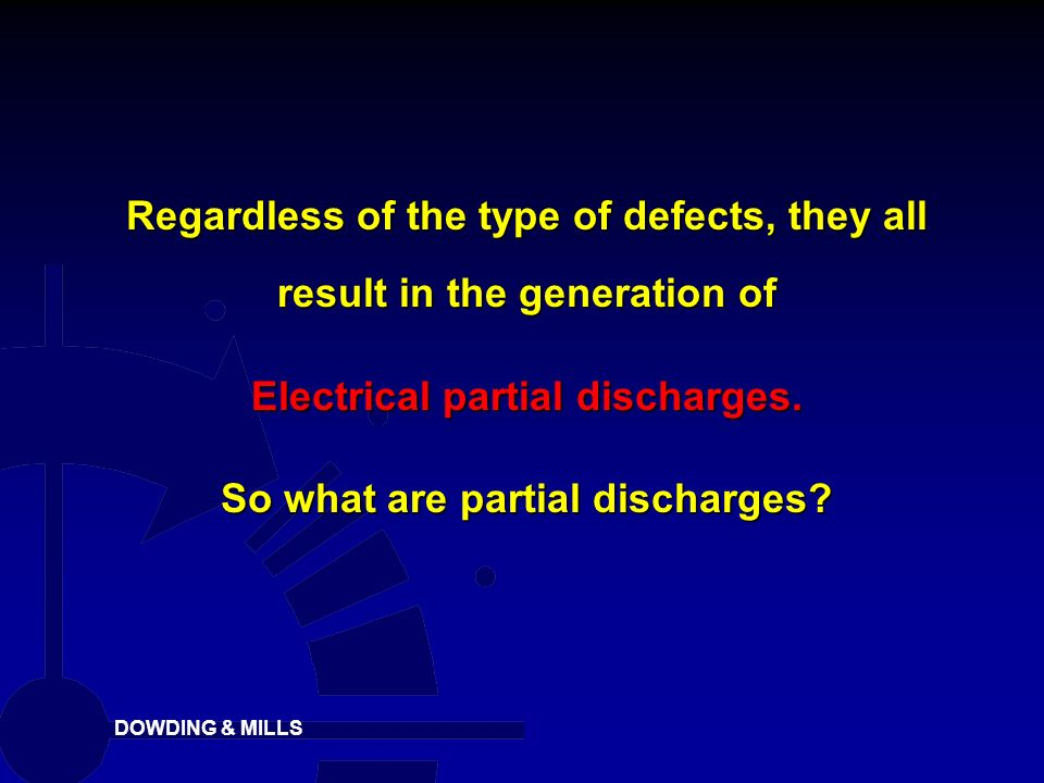 Electrical partial discharges. So what are partial discharges