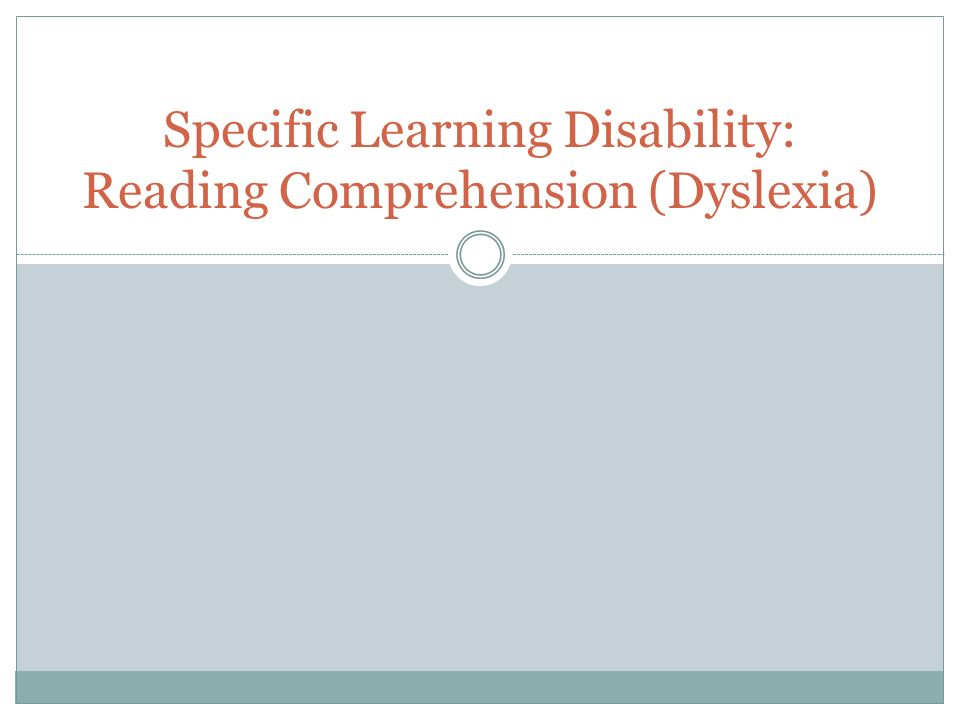 Specific Learning Disability: Reading Comprehension (Dyslexia) - ppt ...