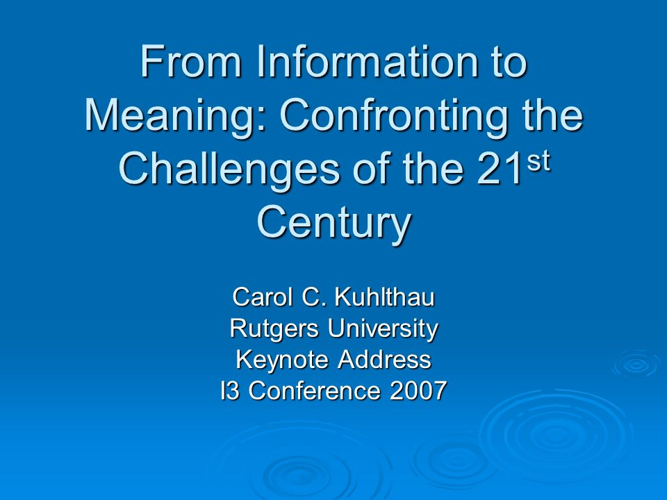 From Information to Meaning: Confronting the Challenges of the 21st Century