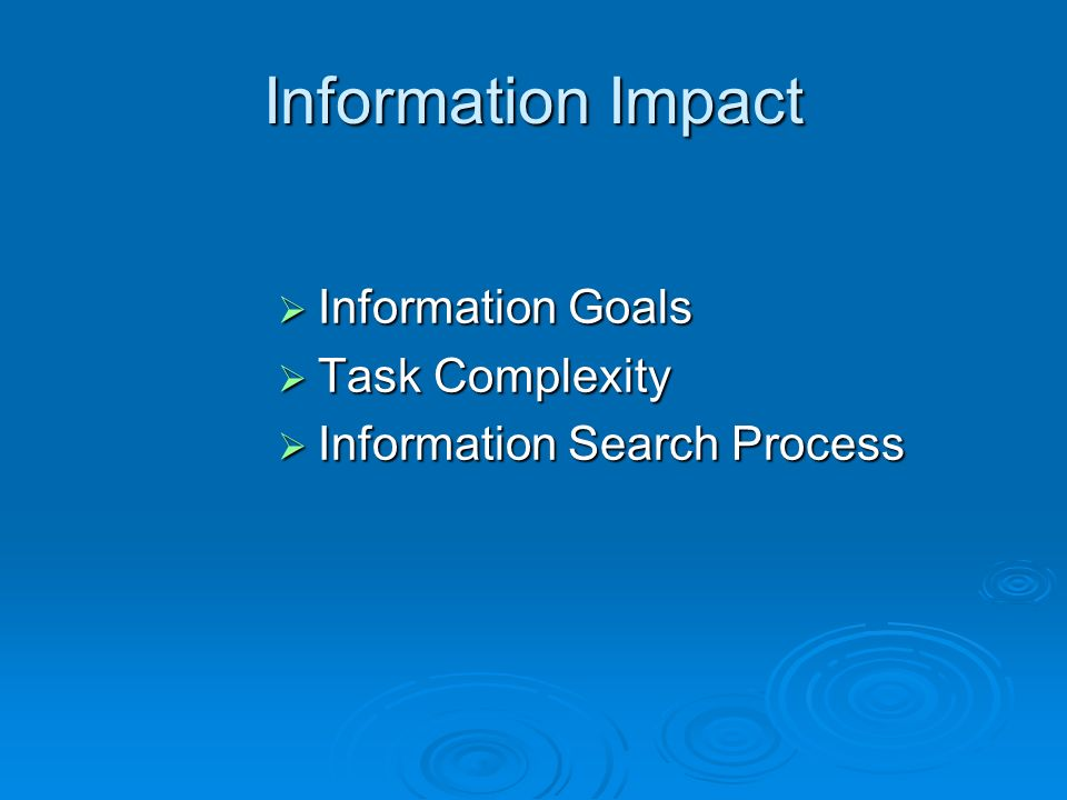 Information Impact Information Goals Task Complexity
