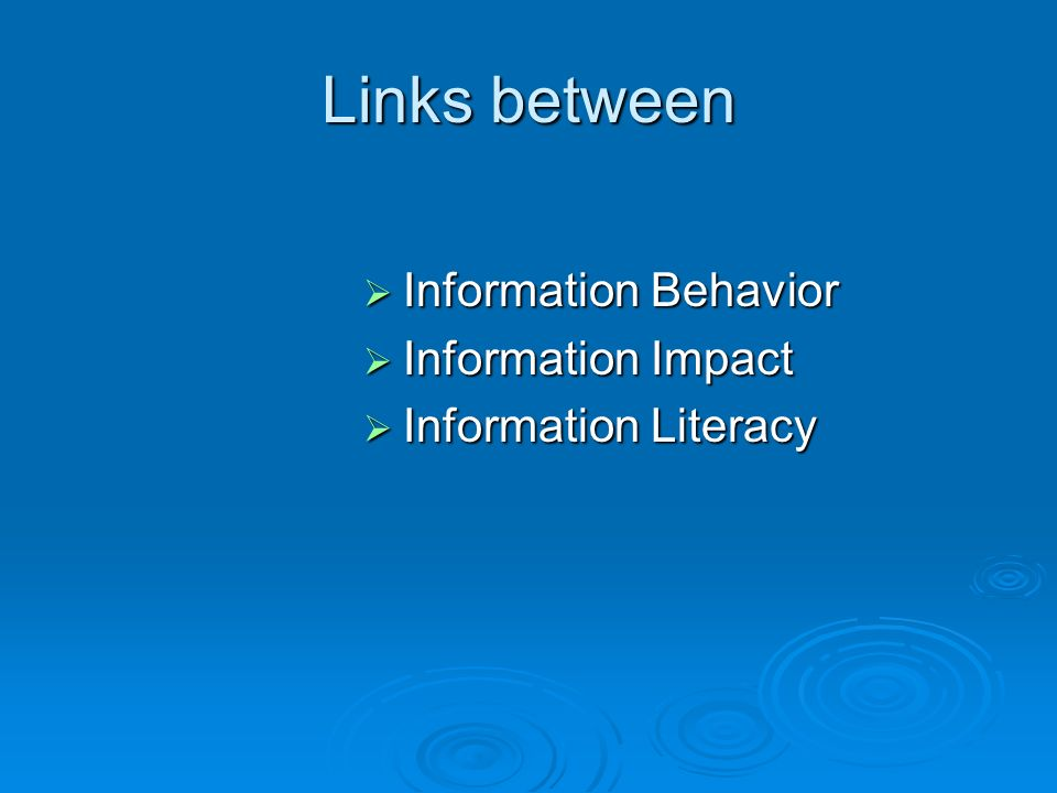 Links between Information Behavior Information Impact