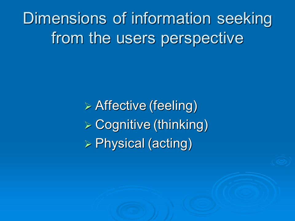 Dimensions of information seeking from the users perspective