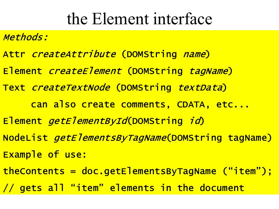 the Element interface Methods: Attr createAttribute (DOMString name)