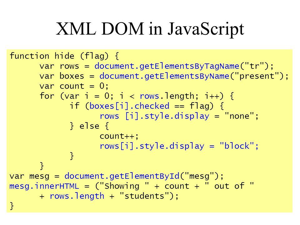 XML DOM in JavaScript function hide (flag) {