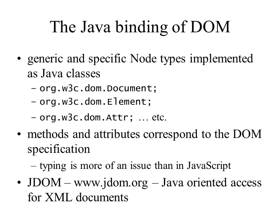 The Java binding of DOM generic and specific Node types implemented as Java classes. org.w3c.dom.Document;