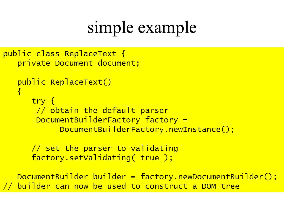 simple example public class ReplaceText { private Document document;