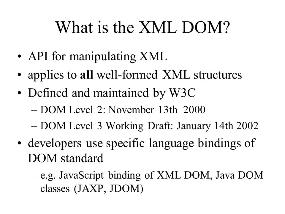 What is the XML DOM API for manipulating XML