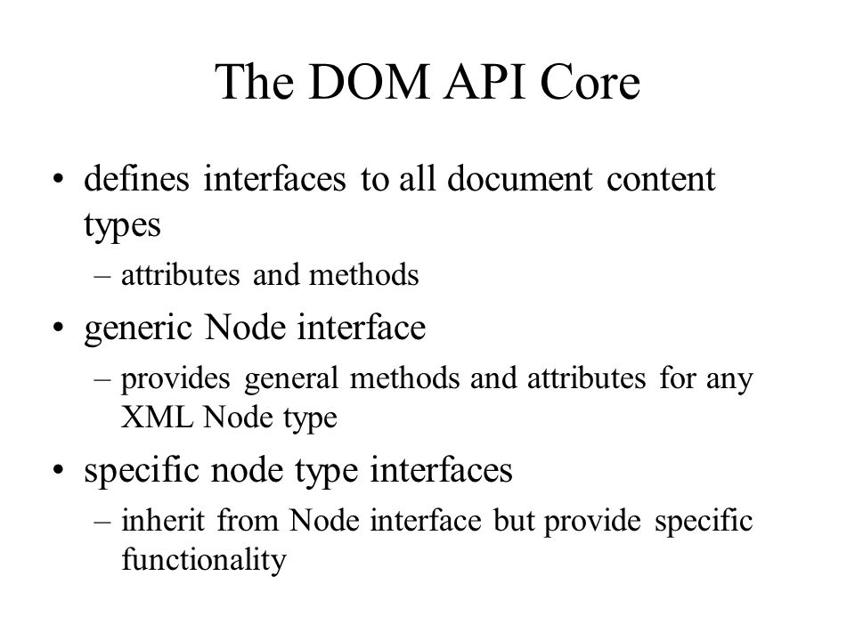 The DOM API Core defines interfaces to all document content types
