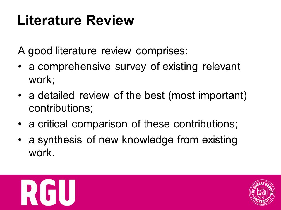 Literature Review A good literature review comprises: