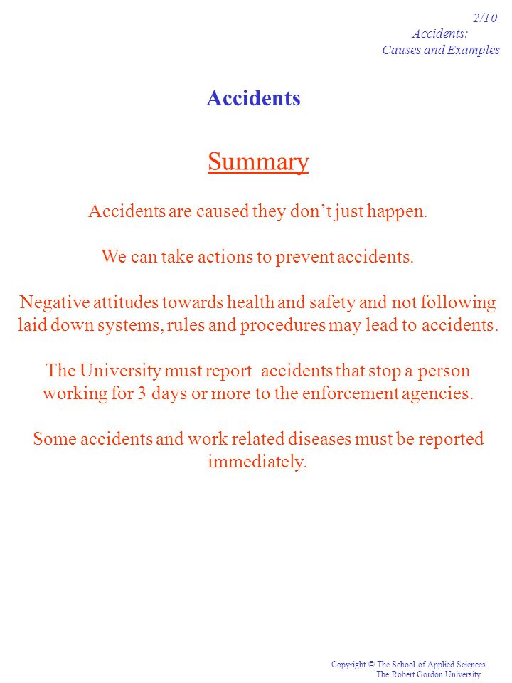 Summary Accidents Accidents are caused they don't just happen.