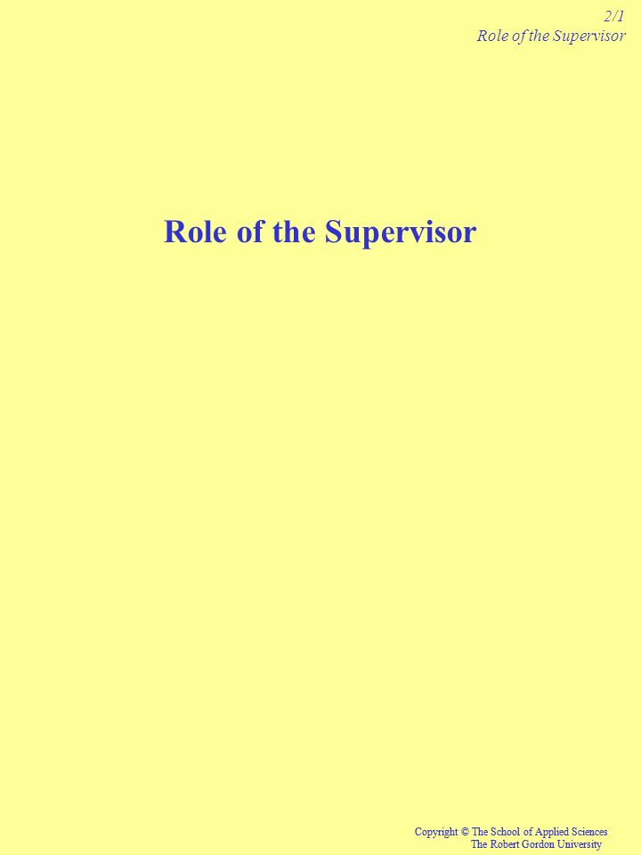 Role of the Supervisor 2/1 Role of the Supervisor