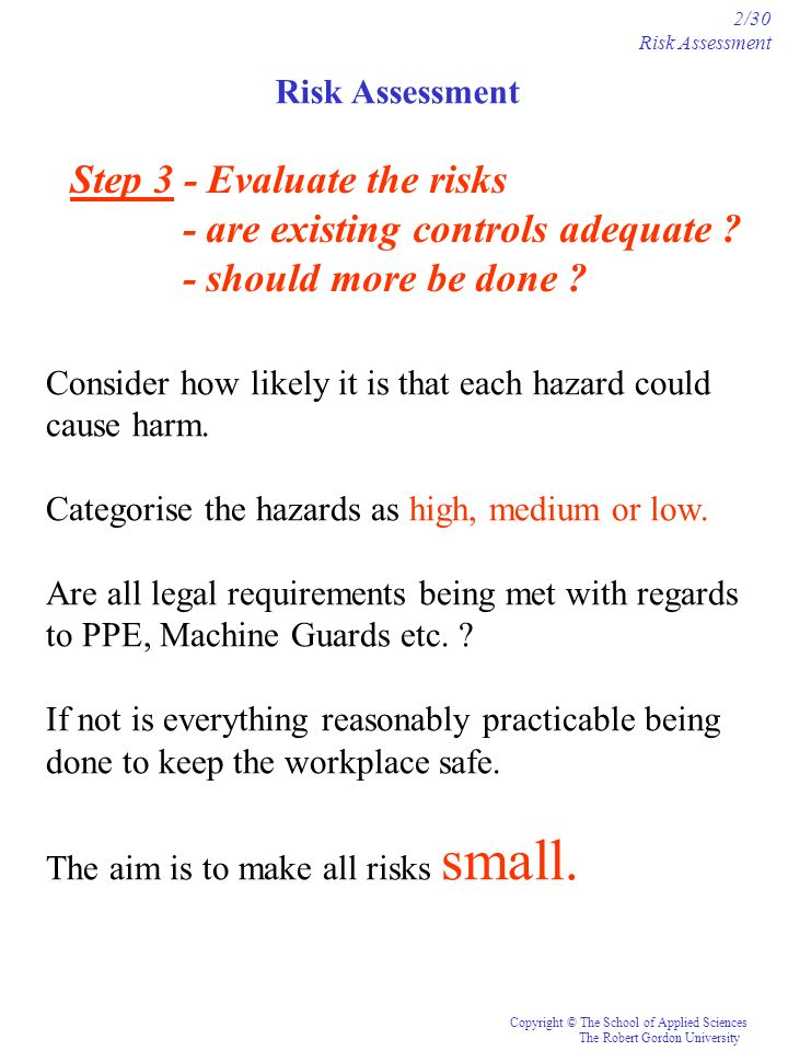 Step 3 - Evaluate the risks - are existing controls adequate