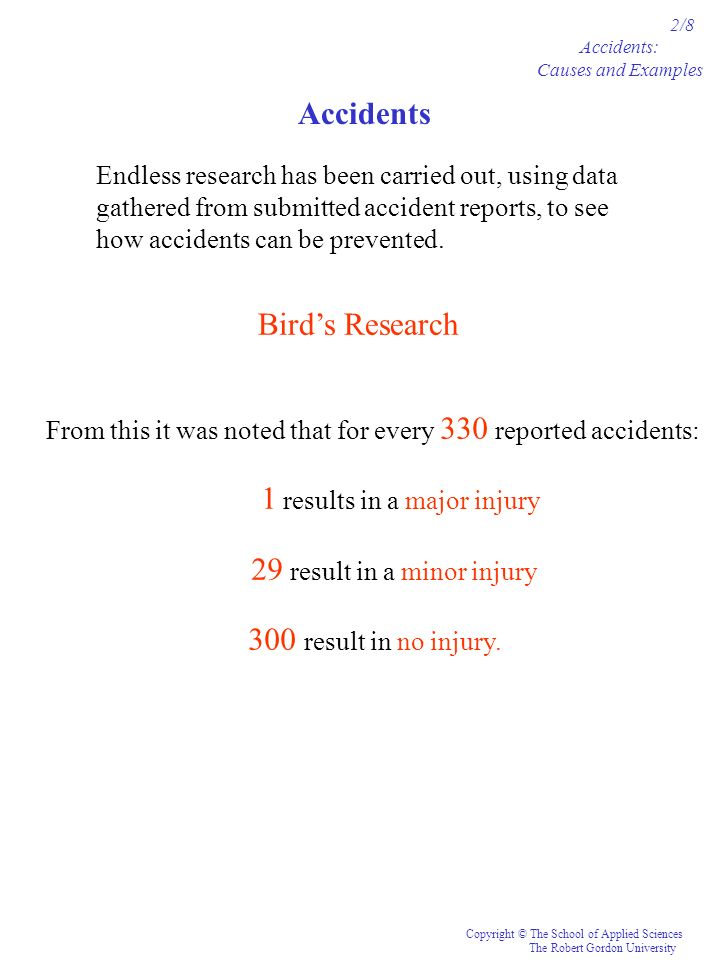 29 result in a minor injury 300 result in no injury.