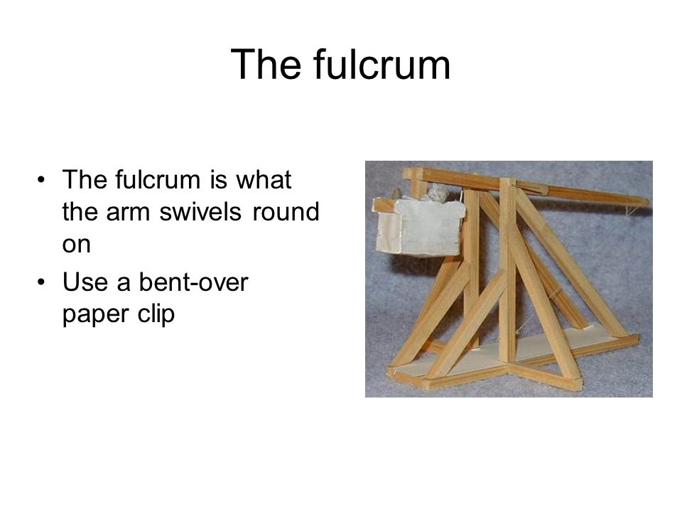 The fulcrum The fulcrum is what the arm swivels round on
