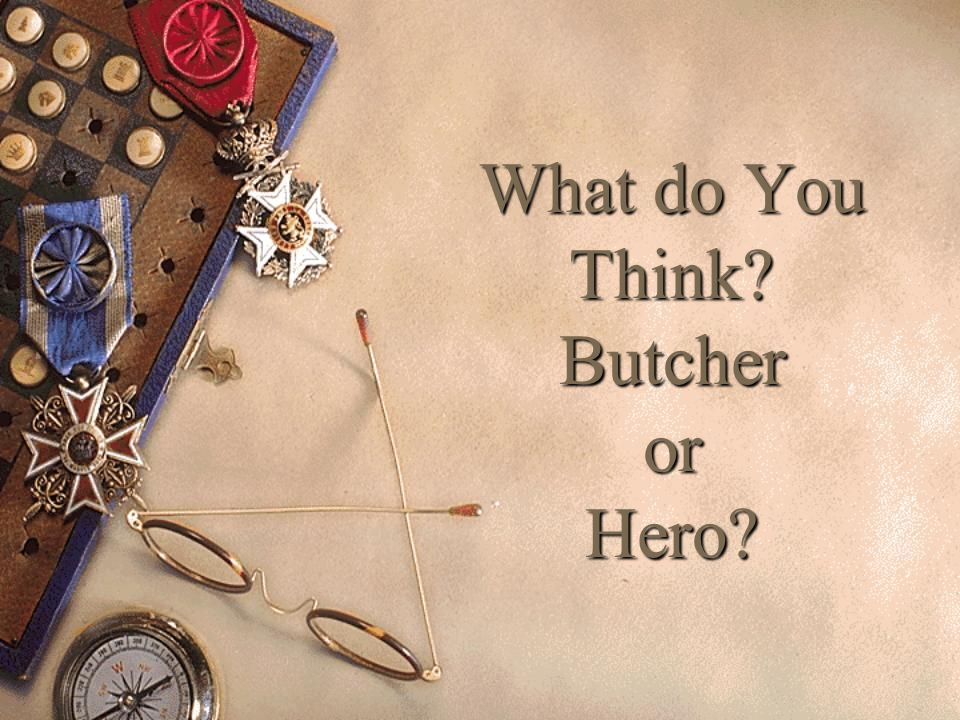What do You Think Butcher or Hero