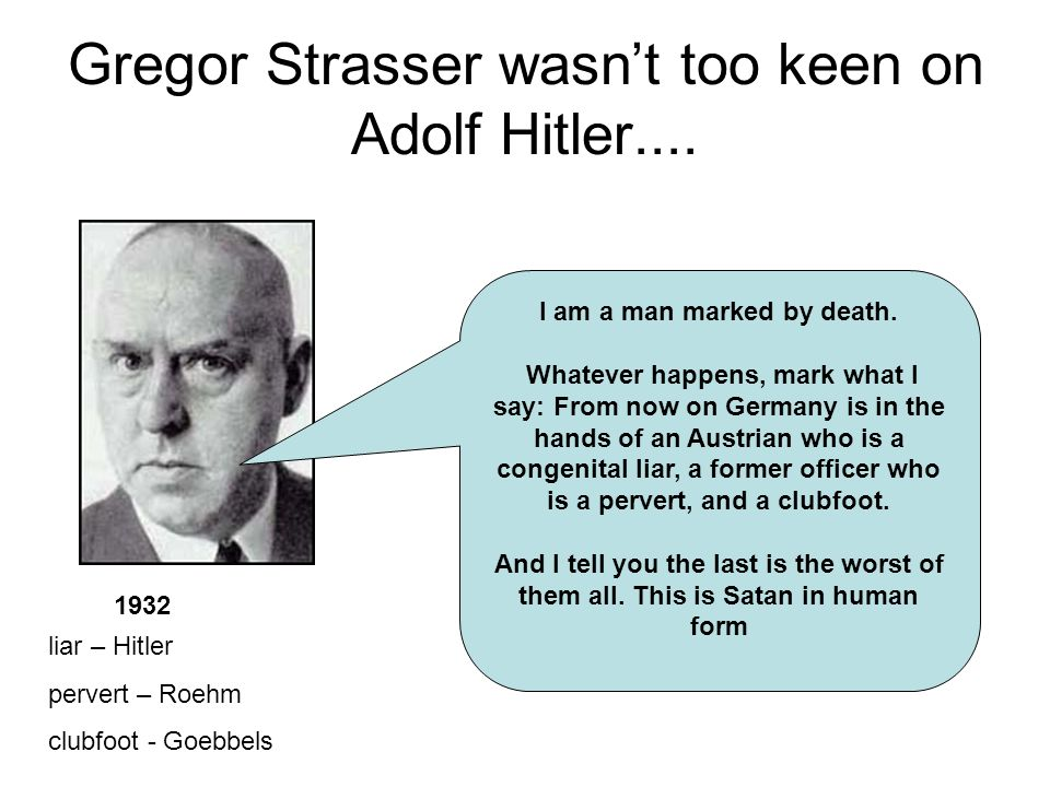 Gregor Strasser wasn't too keen on Adolf Hitler....