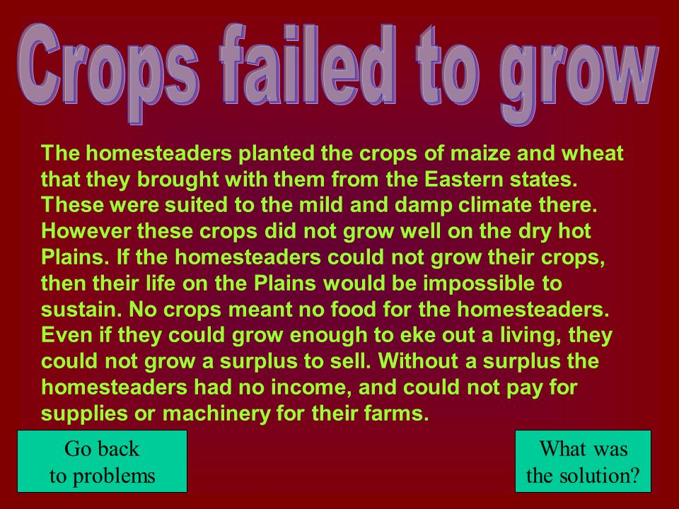 Crops failed to grow Go back to problems What was the solution