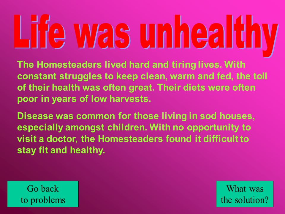 Life was unhealthy