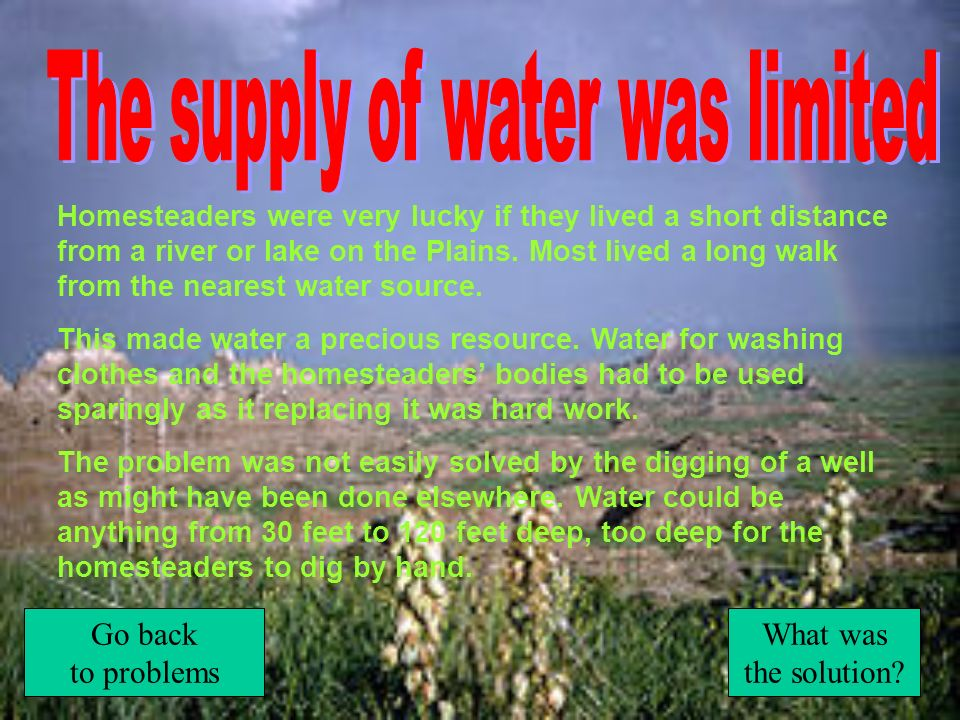 The supply of water was limited