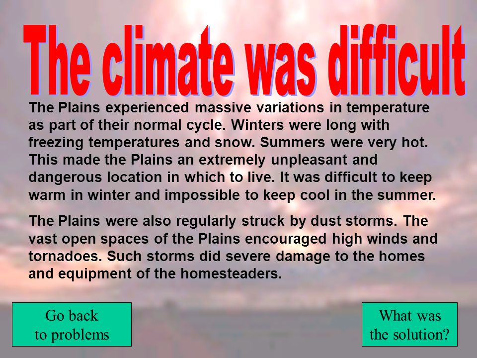 The climate was difficult