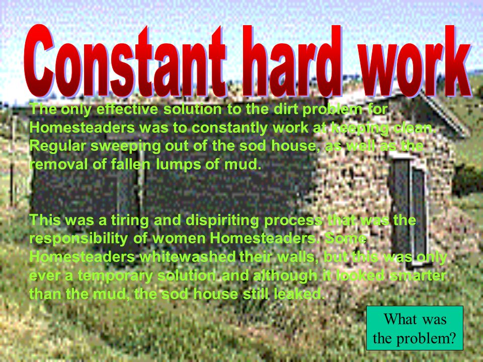 Constant hard work What was the problem