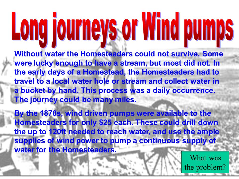 Long journeys or Wind pumps