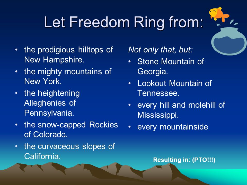 Let Freedom Ring from: the prodigious hilltops of New Hampshire.